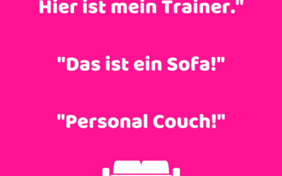 """""""Ich mach jetzt auch Fitness. Hier ist mein Trainer."""" """"Das ist ein Sofa!"""" """"Personal Couch!"""""""