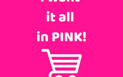 I want it all in PINK!