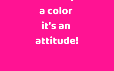 Pink isn't just a color it's an attitude!